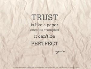 trust-is-like-a-paper-once-its-crumpled-it-cant-be-perfect-again-quote-1